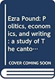 Nicholls, Peter: Ezra Pound: Politics, economics, and writing : a study of The cantos