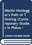Otto Poggeler: Martin Heidegger's Path of Thinking (Contemporary Studies in Philosophy and the Human Science)