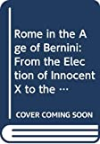 Magnuson, Torgil: Rome in the Age of Bernini: From the Election of Innocent X to the Death of Innocent XI