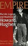 Barrett, Donald L.: Empire: The Life, Legend, and Madness of Howard Hughes