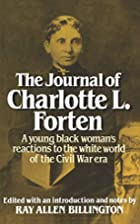 The Journal of Charlotte L. Forten by…
