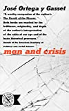 Ortega y Gasset, Jose: Man and Crisis