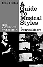 A Guide to Musical Styles, from Madrigal to…