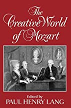 The Creative World of Mozart by Paul Henry…