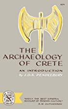 Archaeology of Crete by J. D. S. Pendlebury