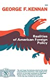 Kennan, George F.: Realities of American Foreign Policy