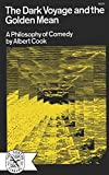 Cook, Albert Spaulding: The Dark Voyage and the Golden Mean: A Philosophy of Comedy
