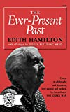 Hamilton, Edith: The Ever-Present Past (Norton Library)
