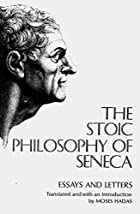 Stoic Philosophy of Seneca: Essays and…