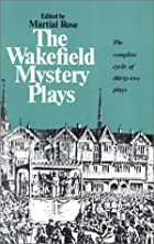 Wakefield Mystery Plays by Martial Rose