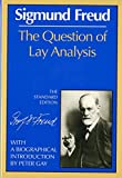 Freud, Sigmund: The Question of Lay Analysis: (The Standard Edition)
