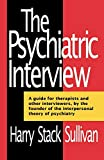 Sullivan, Harry Stack: The Psychiatric Interview