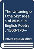 Hollander, John: The Untuning of the Sky: Ideas of Music in English Poetry, 1500-1700