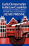 Pirenne, Henri: Early Democracies in the Low Countries: Urban Society and Political Conflict in the Middle Ages and the Renaissance (The Norton Library)
