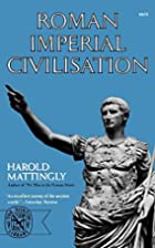 Roman Imperial Civilization by Harold…