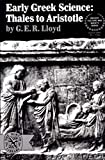 Lloyd, Geoffrey Ernest Richard: Early Greek Science: Thales to Aristotle