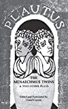 Plautus, Casson, Lionel, Editor: The Menaechmus Twins, and Two Other Plays