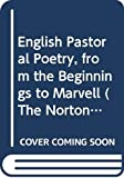 Kermode, Frank: English Pastoral Poetry, from the Beginnings to Marvell: From the Beginnings to Marvel