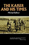 Balfour, Michael: The Kaiser and His Times