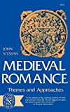 Stevens, John E.: Medieval Romance:Themes and Approaches: Themes and Approaches