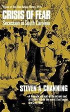Crisis of Fear: Secession in South Carolina…