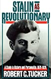 Tucker, Robert C.: Stalin As Revolutionary, 1879-1929: A Study in History and Personality