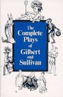 Sullivan, Arthur Seymour: The Complete Plays of Gilbert and Sullivan