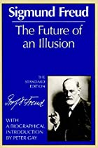Future of an Illusion by Sigmund Freud
