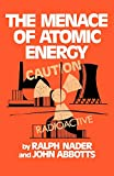 Nader, Ralph: The Menace of Atomic Energy