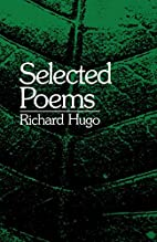 Selected Poems by Richard Hugo
