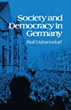 Dahrendorf, Ralf: Society and Democracy in Germany