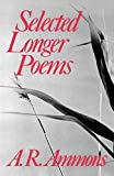 Ammons, A. R.: Selected Longer Poems
