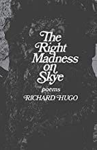 The Right Madness on Skye: Poems by Richard…