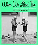 Norfleet, Barbara: When We Liked Ike: Looking for Postwar America