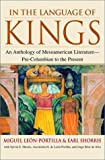 Shorris, Earl: In the Language of Kings: An Anthology of Mesoamerican Literature, Pre-Columbian to the Present