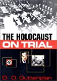 Guttenplan, D. D.: The Holocaust on Trial: History, Justice and the David Irving Libel Case