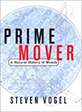 Steven Vogel: Prime Mover: A Natural History of Muscle