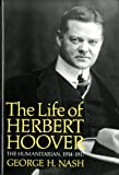 Nash, George H.: The Life of Herbert Hoover: The Humanitarian, 1914-1917