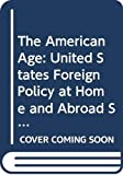 Lafeber, Walter: American Age United States Foreign Polic