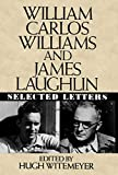 Witemeyer, Hugh: William Carlos Williams and James Laughlin: Selected Letters