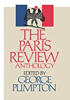 The Paris Review Anthology by George…