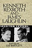 Bartlett, Lee: Kenneth Rexroth and James Laughlin: Selected Letters