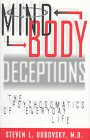 Dubovsky, Steven L.: Mind-Body Deceptions: The Psychosomatics of Everyday Life