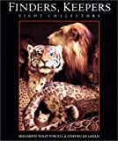 Gould, Stephen Jay: Finders, Keepers, Eight Collectors : Treasures and Oddities of Natural History