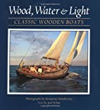 Wood, Water, and Light: Classic Wooden Boats…