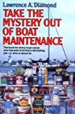 Diamond, Lawrence A.: Take the Mystery Out of Boat Maintenance