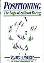 Positioning: The Logic of Sailboat Racing by…