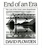 Plowden, David: The End of an Era: The Last of the Great Lake Steamboats