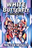 Mosley, Walter: White Butterfly (Easy Rawlins Mysteries)