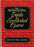 Gruber, Paul: The Metropolitan Opera Guide to Recorded Opera